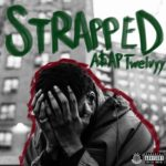 """Listen To A$AP Twelvyy """"Strapped"""" [New Music]"""