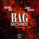 """Young Dro & Jose Guapo Get That """"Bag Secure"""" [New Music]"""